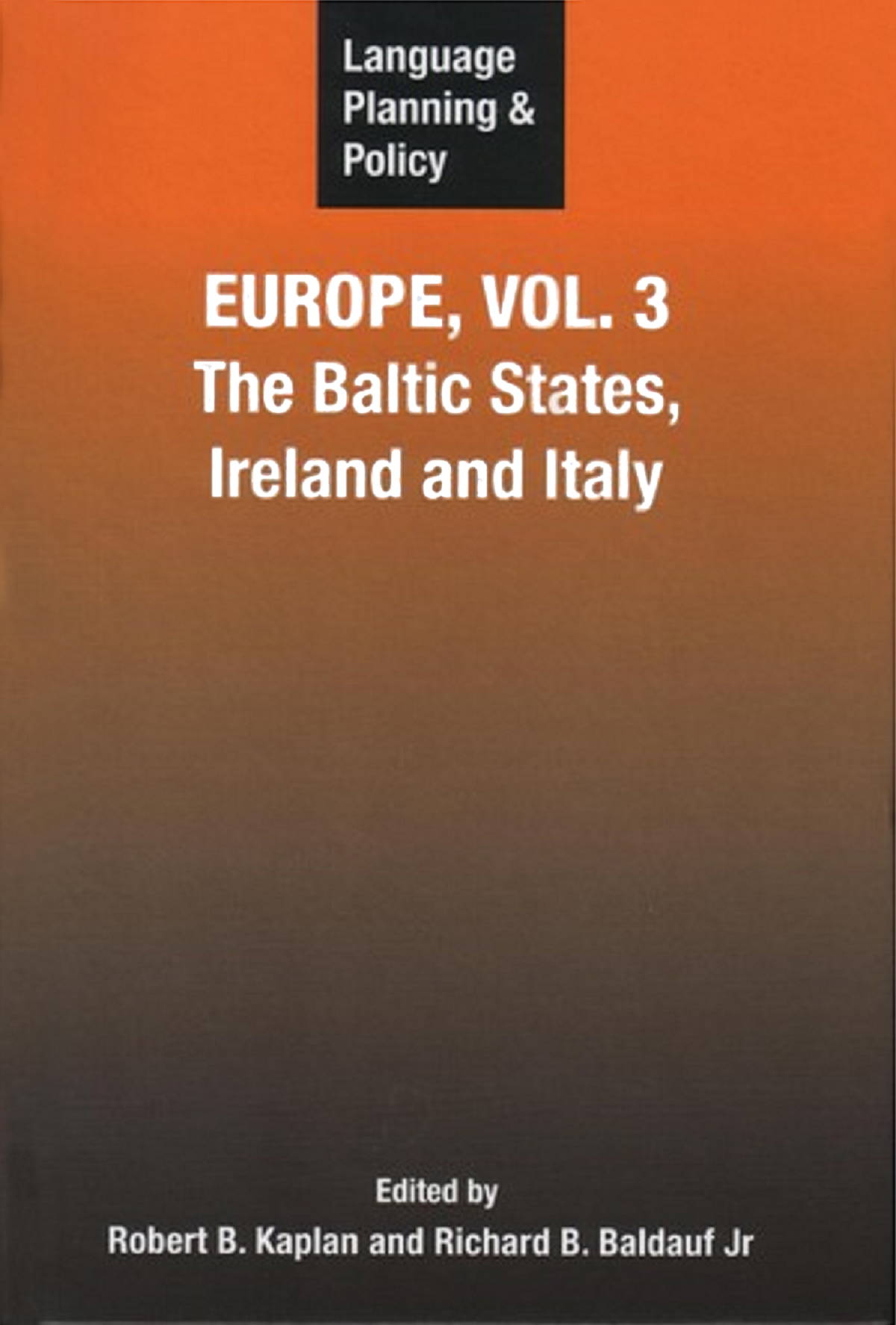 Language Planning and Policy in Europe. The Baltic States, Ireland and Italy