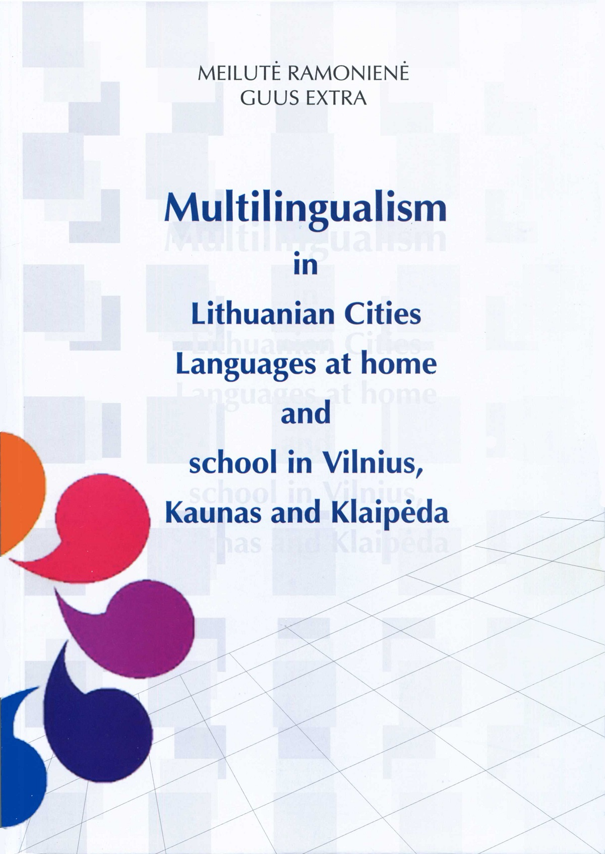 Multilingualism in Lithuanian Cities: Languages at Home and School in Vilnius, Kaunas and Klaipėda