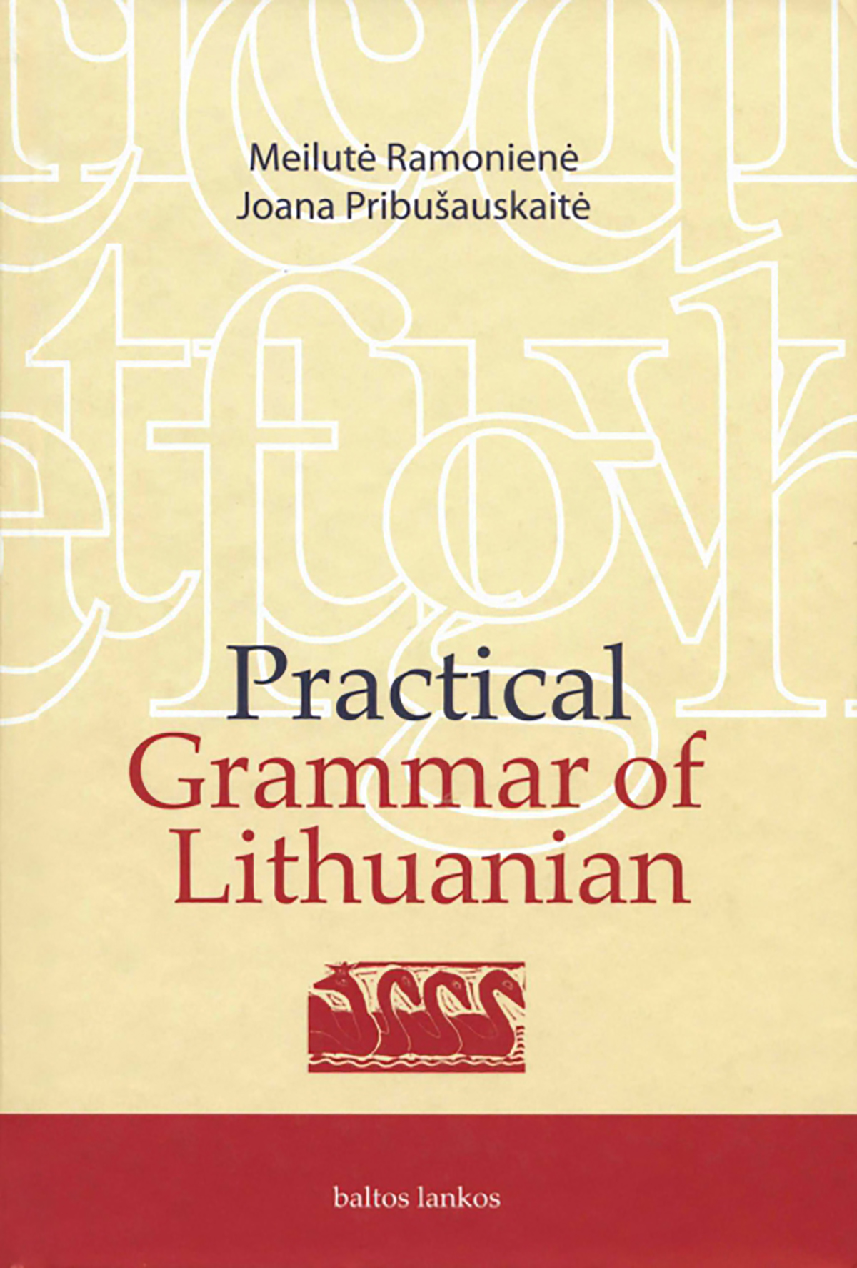 Practical Grammar of Lithuanian - 2008